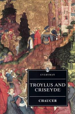 Troilus and Criseyde (Everyman's Library by Geoffrey Chaucer