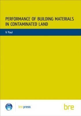Performance of Building Materials on Contaminated Land: (br 255)