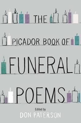 The Picador Book of Funeral Poems. Edited by Don Paterson