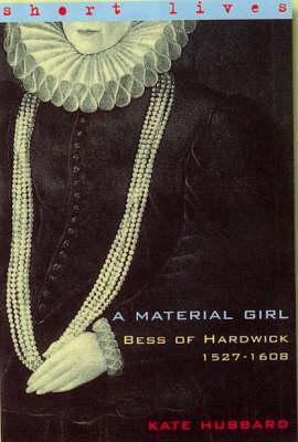 bess-of-hardwick-1527-1608-a-material-girl-short-lives