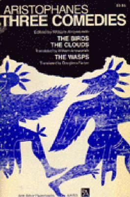 Three Comedies: The Birds/The Clouds/The Wasps