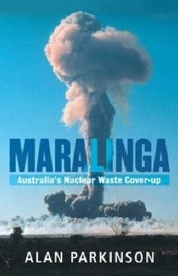 Maralinga: Australia's Nuclear Waste Cover-up