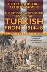 The National Army Museum Book of the Turkish Front 1914-18