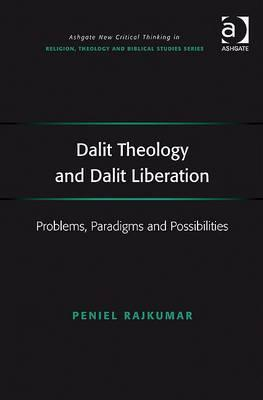 Dalit Theology and Dalit Liberation: Problems, Paradigms and Possibilities