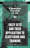 Fuzzy Sets & Their Application to Clustering & Training