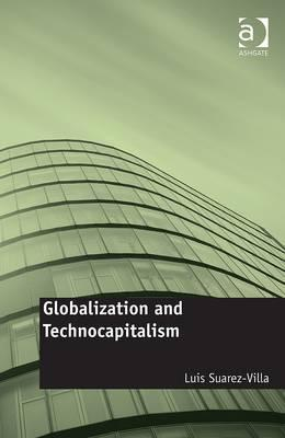 Globalization and Technocapitalism: The Political Economy of Corporate Power and Technological Domination