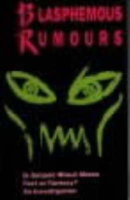 Blasphemous Rumors: Is Satanic Ritual Abuse Fact or Fantasy?--An Investigation