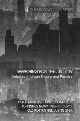 Searching for the Just City: Debates in Urban Theory and Practice