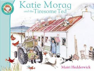 Katie Morag and the Tiresome Ted