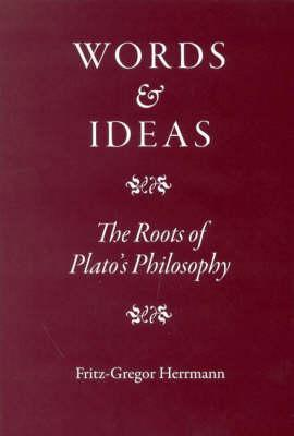 Words and Ideas: The Roots of Plato's Philosophy