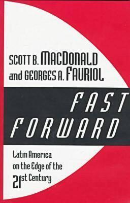 Fast Forward: Latin America on the Edge of the 21st Century