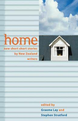 Home: New Short Short Stories by New Zealand Writers