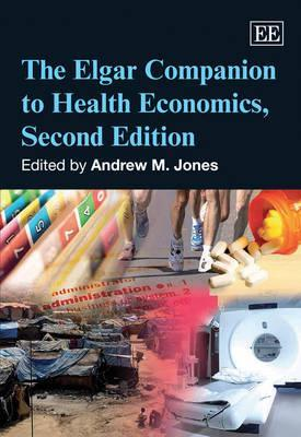The Elgar Companion to Health Economics, Second Edition