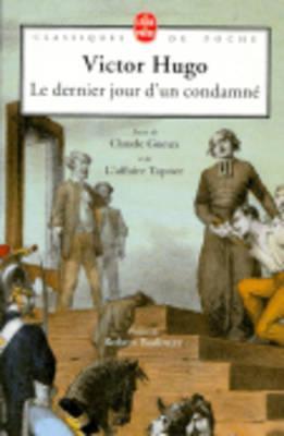 Le Dernier jour d'un condamné - Claude Gueux - L'Affaire Tapner