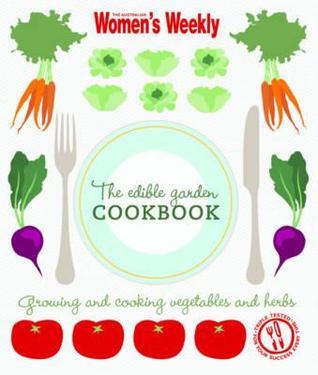 The Edible Garden. the Australian Women's Weekly