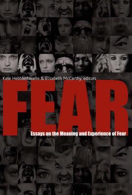 Fear: Essays on the Meaning and Experience of Fear