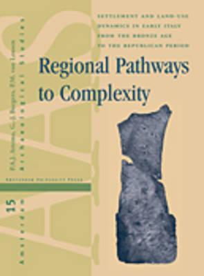 Regional Pathways to Complexity: Settlement and Land-Use Dynamics in Early Italy from the Bronze Age to the Republican Period