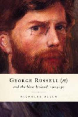 George Russell And The New Ireland 1905 30 by Nicholas Allen