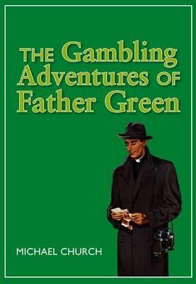 The Gambling Adventures of Father Green
