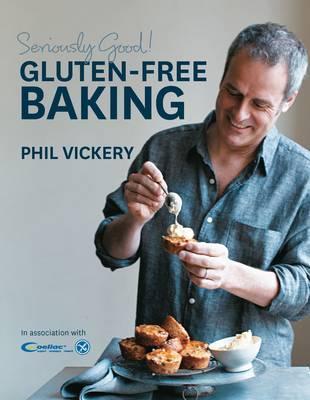 Seriously Good! Gluten Free Baking