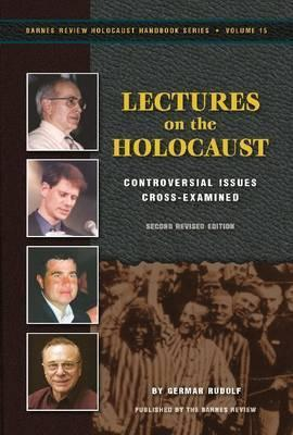 Lectures on the Holocaust: Controversial Issues Cross Examined