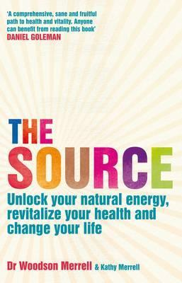 the-source-how-to-unlock-your-natural-energy-revitalize-your-health-and-change-your-life