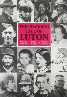 Changing Face of Luton, an Illustrated History