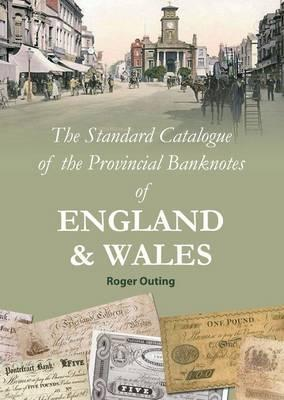 The Standard Catalogue of the Provincial Banknotes of England and Wales