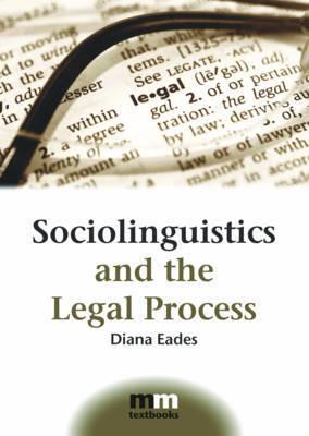 Sociolinguistics And The Legal Process (Mm Textbooks)