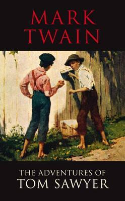 The Adventures of Tom Sawyer (Tom Sawyer & Huckleberry Finn, #1)