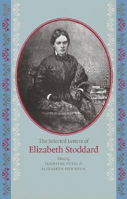 The Selected Letters of Elizabeth Stodda...