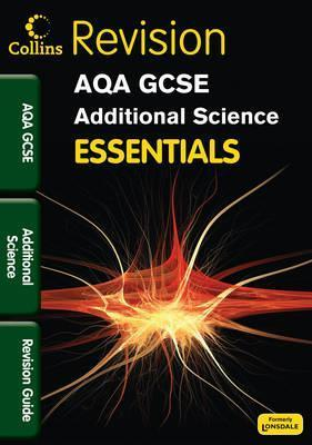 Essentials - Aqa Gcse Additional Science. Revision Guide