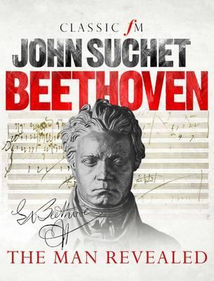 Beethoven: The Man Revealed