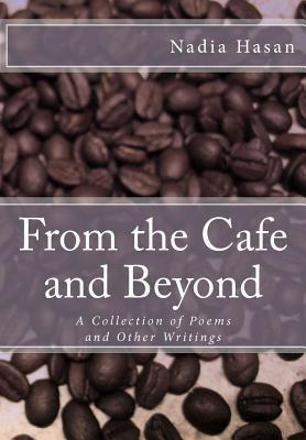 From the Cafe and Beyond by Nadia Hasan