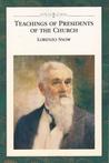 Teachings of Presidents of the Church: Lorenzo Snow