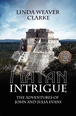 Mayan Intrigue (The Adventures of John and Julia Evans, #2)