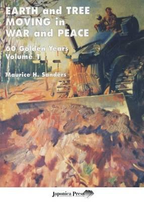 Earth and Tree Moving in War and Peace: Volume 1: 60 Golden Years
