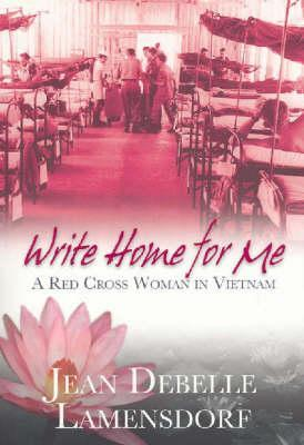 Write Home for Me: A Red Cross Woman in Vietnam