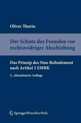 Der Schutz Des Fremden VOR Rechtswidriger Abschiebung: Das Prinzip Des Non-Refoulement Nach Artikel 3 Emrk