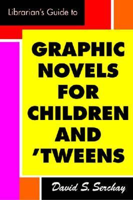 Librarians Guide to Graphic Novels for Children and Tweens