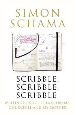 Scribble, Scribble, Scribble: Writings on Ice Cream, Obama, Churchill & My Mother