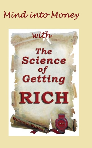 The Science Of Getting Rich: Mind into Money