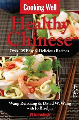 Cooking Well: Healthy Chinese: Over 125 Easy & Delicious Recipes
