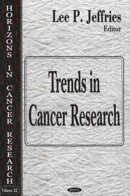 Horizons in Cancer Research, Volume 32: Trends in Cancer Research