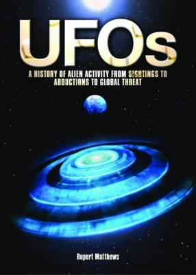Uf Os: A History Of Alien Activity From Sightings To Abductions To Global Threat