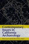Contemporary Issues in California Archaeology by Terry L. Jones