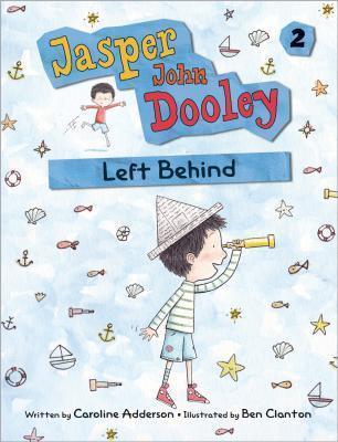Jasper John Dooley: Left Behind (Jasper John Dooley, #2)
