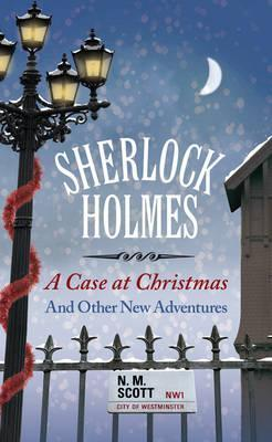 Sherlock Holmes: A Case at Christmas and Other New Adventures