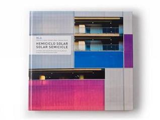 Hemiciclo Solar: La Energia Como Material del Proyecto de Arquitectura = Solar Semicicle: Energy as Architectural Project Matter