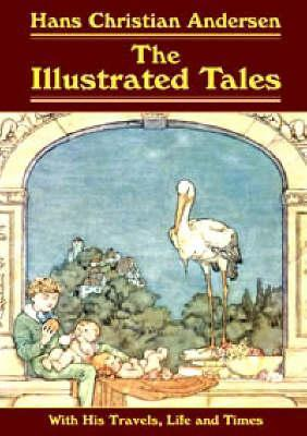 The Illustrated Tales: With His Travels, Life And Times